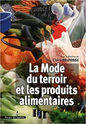 Amazon Fr La Mode Du Terroir Et Les Produits Alimentaires