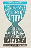 img - for Coming of Age at the End of Nature: A Generation Faces Living on a Changed Planet book / textbook / text book