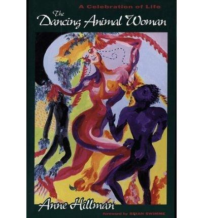 [ [ [ The Dancing Animal Woman[ THE DANCING ANIMAL WOMAN ] By Hillman, Anne ( Author )Apr-01-1994 Paperback