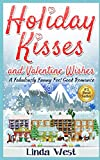 Holiday Kisses and Valentine Wishes: A Kissing Bridge Mountain Fabulous Feel Good Holiday Romance (Christmas Love on Kissing Bridge Mountain) by  Linda West in stock, buy online here