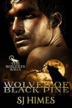 Wolves of Black Pine (The Wolfkin Saga Book 1) by [Himes, SJ]