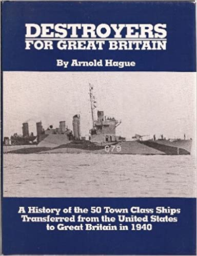 'Destroyers for Great Britain: ''Town'' Class Ships