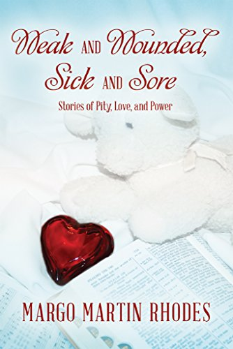 Download for free Weak and Wounded, Sick and Sore: Stories of Pity, Love, and Power