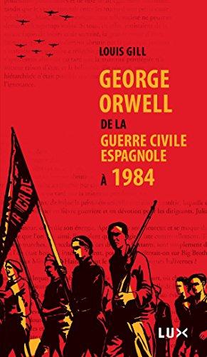 George Orwell De La Guerre Civile Espagnole 1984 [Pdf/ePub] eBook