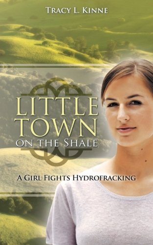 Little Town on the Shale: A Girl Fights Hydrofracking ebook