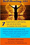 img - for Self-Healing 101, 2nd edition: Seven Experiments in Self-healing You Can Do at Home To Awaken the Inner Healer (Best Practices in Energy Medicine) (Volume 6) book / textbook / text book