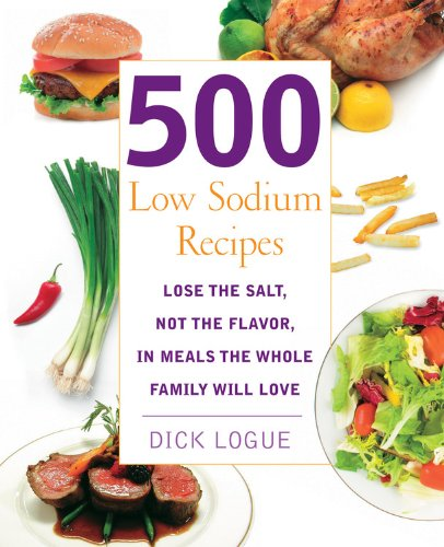 500 Low Sodium Recipes: Lose the salt, not the flavor in meals the whole family will love (High Blood Pressure Cookbook compare prices)