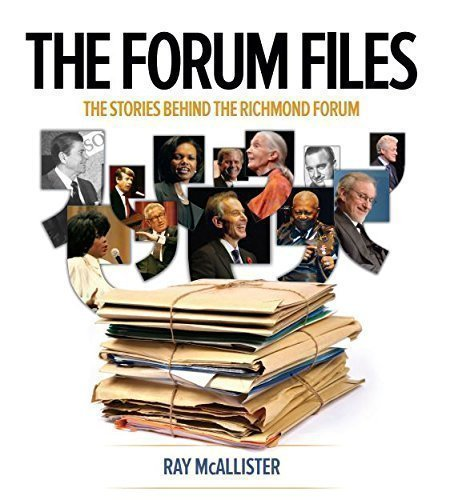 The Forum Files: The Stories Behind the Richmond Forum by Ray McAllister (2015-08-01) ()