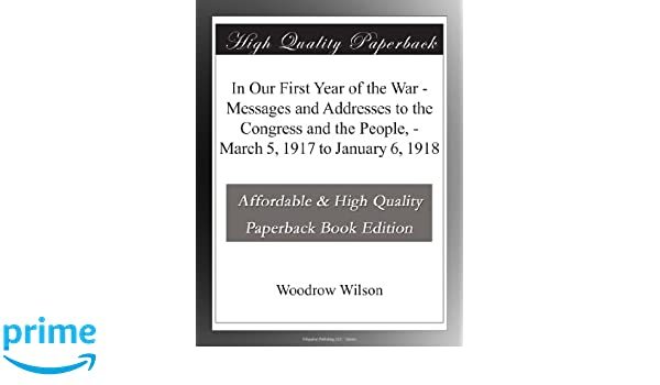 In Our First Year Of The War Messages And Addresses To The