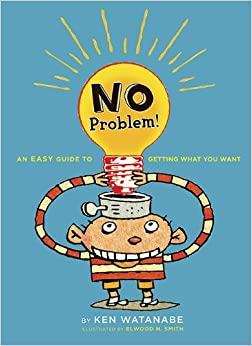 image for No Problem: An Easy Guide to Getting What You Want