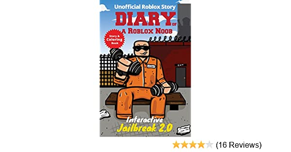 Diary of a Roblox Noob: Interactive Jailbreak (Unofficial New Roblox Noob  Diaries)