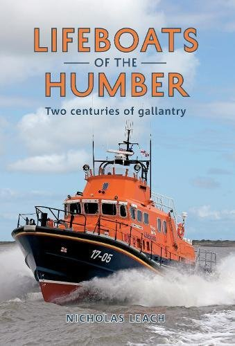 Lifeboats of the Humber: Two Centuries of Gallantry