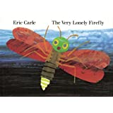 The Very Lonely Firefly by Carle, Eric (1995) Hardcover