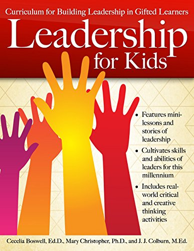 Leadership for Kids: Curriculum for Building Leadership in Gifted Learners