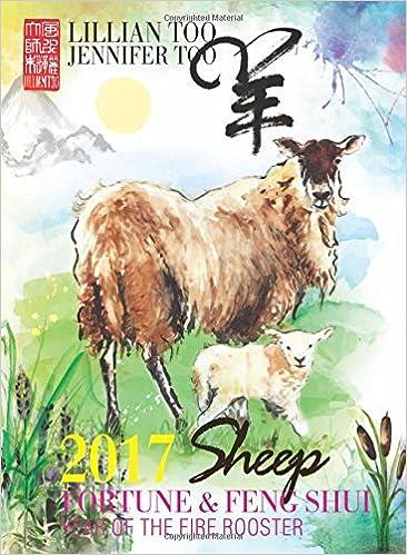 Lillian Too & Jennifer Too Fortune & Feng Shui 2017 Sheep: Lillian