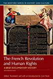 The French Revolution and Human Rights: A Brief History with Documents (Bedford Series in History and Culture)