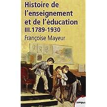 Histoire de l'enseignement et de l'éducation - Tome III: 1789-1930