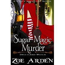 Sugar Magic Murder (Sweetland Witch) (A Cozy Mystery Book)