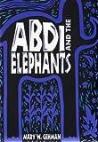 Abdi and the Elephants, Mary W. Gehman, 0836136993