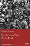 The Korean War (Essential Histories, Band 8)