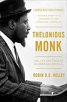 Thelonious Monk: The Life and Times of an American Original by [Kelley, Robin]