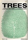 Trees for Architecture and the Landscape, Robert L. Zion, 0442215673