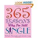 365 Reasons Why I'm Still Single