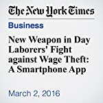 New Weapon in Day Laborers' Fight against Wage Theft: A Smartphone App | Liz Robbins