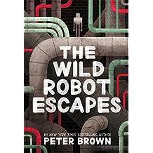 The Wild Robot Escapes (The Wild Robot Series Book 2)