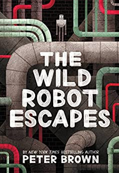 The Wild Robot Escapes (The Wild Robot Series) by [Brown, Peter]