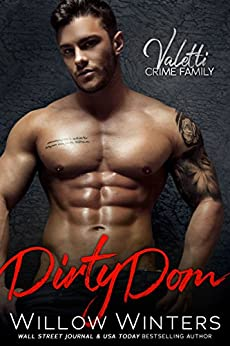 Dirty Dom: A Bad Boy Mafia Romance (Valetti Crime Family Book 1) by [Winters, Willow]