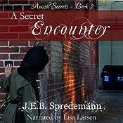A Secret Encounter: Amish Secrets, Book 2 | J. E. B. Spredemann