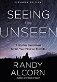 Seeing the Unseen, Expanded Edition: A 90-Day Devotional to Set Your Mind on Eternity