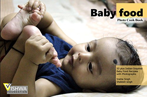 Baby Food: The Photo Cook Book (1002) by Shakesh Singh, Sneha Singh