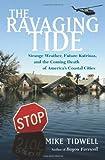 The Ravaging Tide, Mike Tidwell, 074329470X