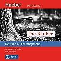 Die Räuber (Deutsch als Fremdsprache) Hörbuch von Urs Luger Gesprochen von: Alexander Brem