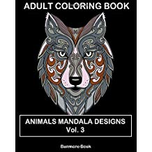 Adult Coloring Books: Animal Mandala Designs and Stress Relieving Patterns for Anger Release, Adult Relaxation(Volume 3)