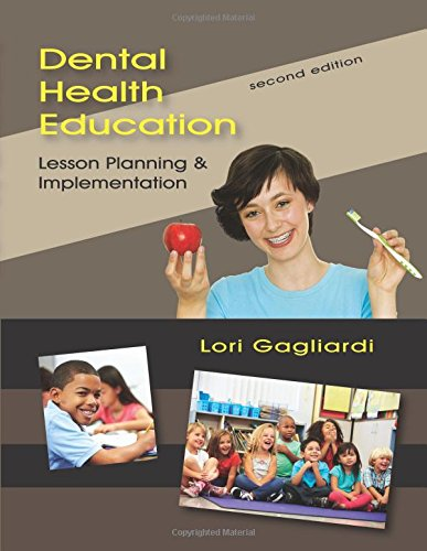 Dental Health Education: Lesson Planning and Implementation, Second Edition