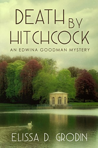 DEATH BY HITCHCOCK (An Edwina Goodman Mystery)