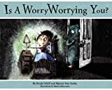 img - for Is a Worry Worrying You? by Ferida Wolff (2005-04-15) book / textbook / text book