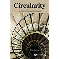 Circularity:A Common Secret to Paradoxes, Scientific Revolutions and Humor