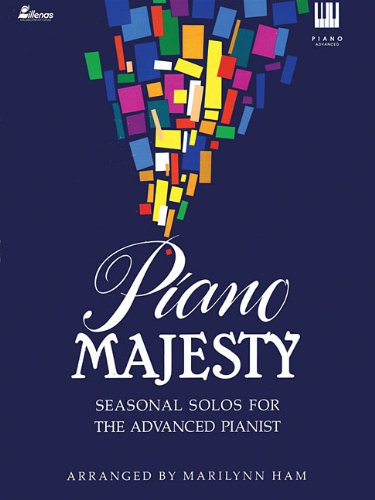 Piano Majesty: Seasonal Solos for the Advanced Pianist (Lillenas Publications)