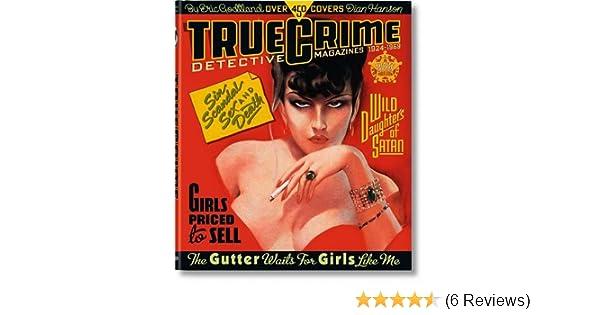 2d737b55f8c8 True Crime Detective Magazines  Eric Godtland, Dian Hanson  9783836534871   Amazon.com  Books