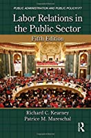Labor Relations in the Public Sector (Public Administration and Public Policy)