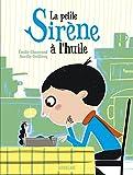 vignette de 'La petite sirène à l'huile (Emilie Chazerand)'