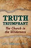 img - for Truth Triumphant: The Church in the Wilderness book / textbook / text book