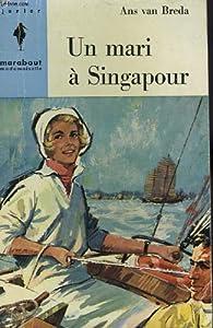 Un mari à Singapour  par  Ans Van Breda
