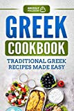 Greek Cookbook: Traditional Greek Recipes Made Easy