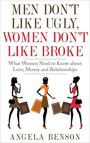 book cover of Men Don\'t Like Ugly, Women Don\'t Like Broke