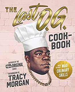 Book Cover: The Last O.G. Cookbook: How to Get Mad Culinary Skills
